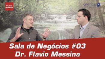 Sala de Negócios #03 – Dr. Flavio Messina