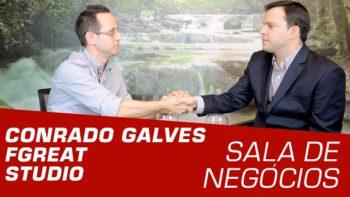 Sala de Negócios #08 – Conrado Galves